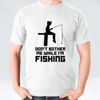 Don't Bother Me While I'm Fishing