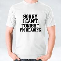 Sorry I Can't Tonight I'm Reading