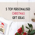 Top 5 Personalised Christmas Gift Ideas