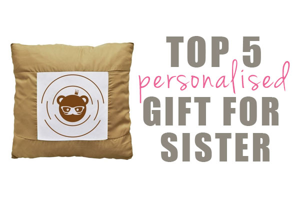 Personalised Best Gift And Presents For Sister