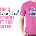 Personalised Birthday Present And Gift Ideas For Sister