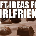 Perfect Gift and Present Ideas for Girlfriend