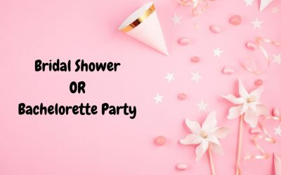 Bridal Shower or Bachelorette Party: Which One to Have?