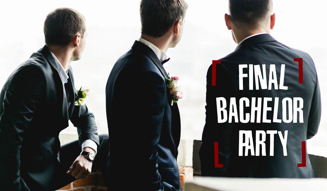 Endgame : The Final Bachelor Party